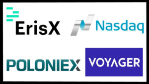 Major Institutional Moves in Crypto – ErisX, Nasdaq, Poloniex & Voyager