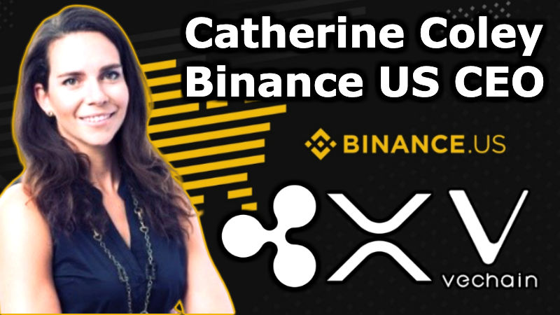 Interview: Binance US CEO Catherine Coley – XRP – Ripple ODL – VeChain VTHOR – Crypto Regulations