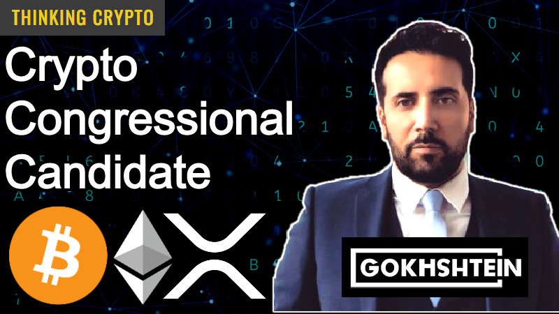 Interview: David Gokhshtein – Congressional Candidate, Crypto Regulations, CBDCs