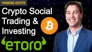 Yoni Assia eToro Founder & CEO Interview – Warren Buffett Dinner, Bitcoin, Ethereum, DeFi, Ripple XRP & More!