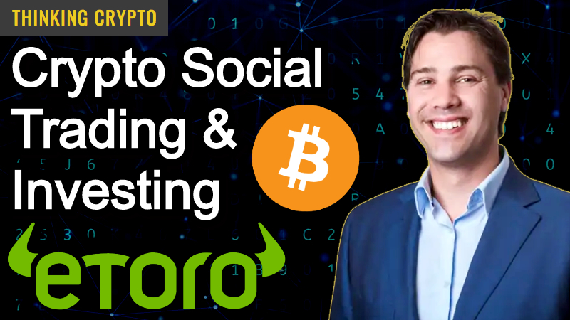 Yoni Assia eToro Founder & CEO Interview – Warren Buffett Dinner, Bitcoin, Ethereum, DeFi, Ripple XRP & More!