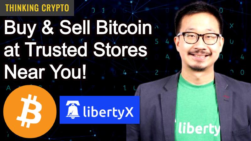 Buy & Sell BITCOIN At CVS, RiteAid & 7-Eleven – LibertyX Bitcoin ATMs CEO Chris Yim Interview